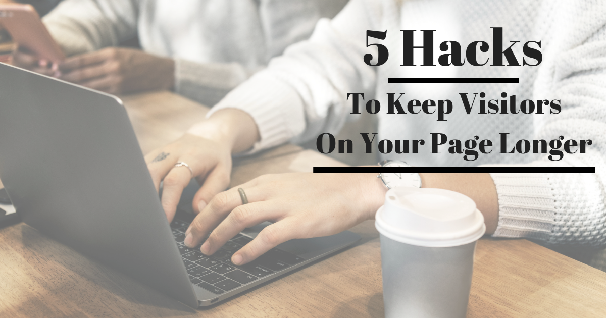 Hacks-To Keep-Visitors-On-Your-Page-Longer