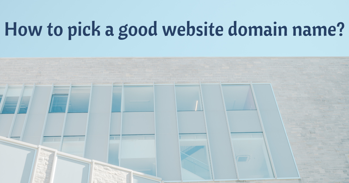 How-to-pick-a-good-website-domain-name
