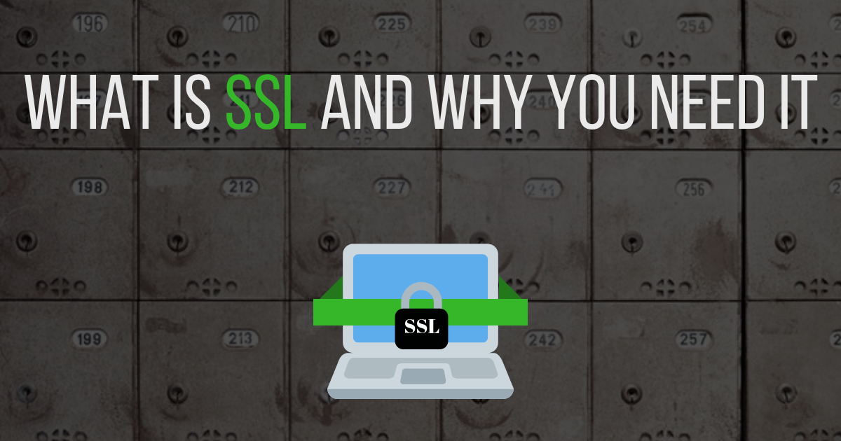 What-is-SSL-and-why-you-need-it