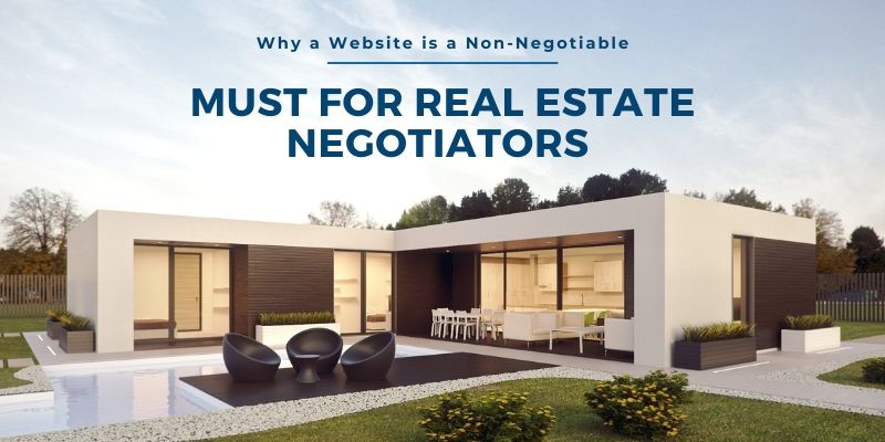 Why a Website is a Non-Negotiable Must for Real Estate Negotiators